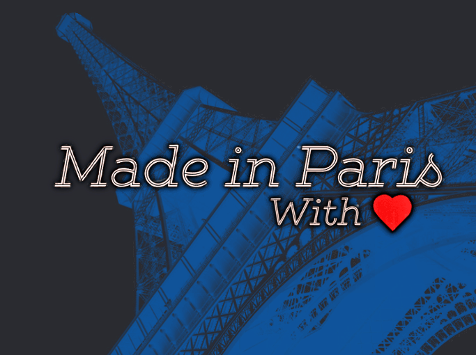 Made in Paris, with Love ! <3